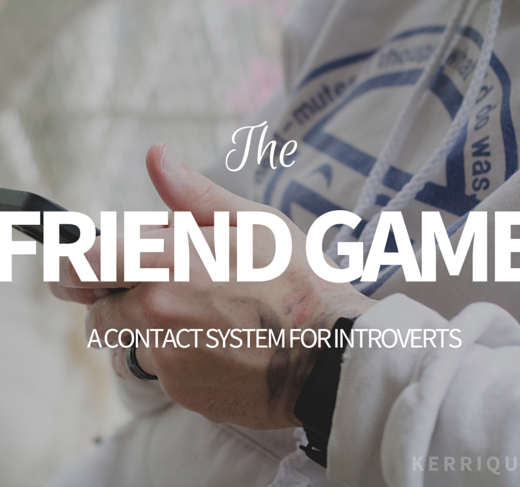 The Friend Game: A Contact System For Introverts